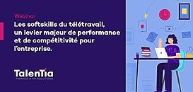 Les softskills du télétravail, un levier majeur de performance et de compétitivité pour l'entreprise.