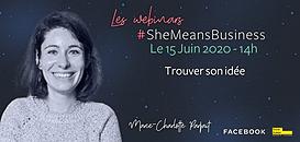 Les Webinars #SheMeansBusiness - Trouver son idée