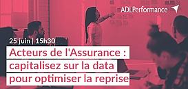 Acteurs de l'Assurance : capitalisez sur la data pour optimiser la reprise