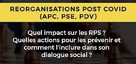 Réorganisation post covid-19 (APC, PSE, PDV) : Quel impact sur les RPS et comment les prévenir ?