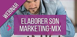 Création d'entreprise : Elaborer son marketing-mix : définir une stratégie et la mettre en place opérationnellement