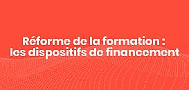 Réforme de la formation : les dispositifs de financement