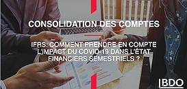 IFRS : comment prendre en compte l'impact du Covid-19 dans les états financiers semestriels ?