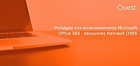 Protégez vos environnements Microsoft Office 365 : découvrez Netvault O365