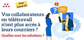Post COVID-19: vos collaborateurs en télétravail n'ont pas accès à leurscourriers physiques ? Quelles solutions ?