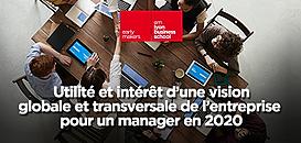 Utilité et intérêt d'une vision globale et transversale de l'entreprise pour un manager en 2020