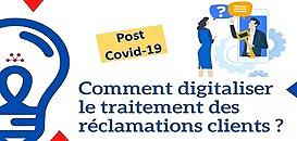 Reprise Post COVID-19 : pourquoi et comment devez-vous repenser le traitement de vos réclamations clients ?