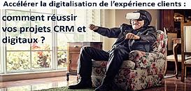 Accélérer la digitalisation de l'expérience clients : comment réussir vos projets CRM et digitaux ?