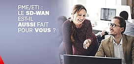 PME/ETI : le SD WAN est-il (aussi) fait pour vous ?