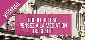 Crédit refusé... tout n'est pas perdu, il y a encore la médiation du crédit : On vous explique tout !