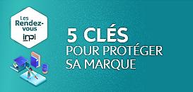 Les rendez-vous INPI : 5 clés pour protéger sa marque