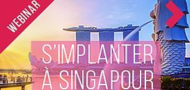 S'implanter à Singapour : une opportunité pour sortir de la crise post Covid-19
