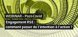 WEBINAR – Post-Covid - Engagement RSE : comment passer de l'intention à l'action ?