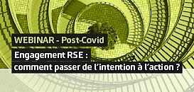 WEBINAR – Post-Covid - Engagement RSE : comment passer de l'intention à l'action ?