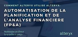 Comment Alteryx utilise Alteryx: automatisation de la planification et de l'analyse financière (FP&A)