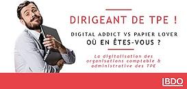 Dirigeant de TPE ! Êtes-vous digital addict ou papier lover ?