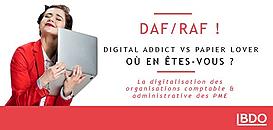DAF - RAF : êtes-vous digital addict ou papier lover?