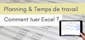 Temps de travail, planning : comment tuer Excel ?
