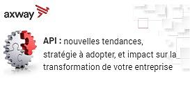 API : nouvelles tendances, stratégie à adopter, et impact sur la transformation de votre entreprise