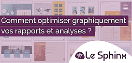 Comment optimiser graphiquement vos rapports et analyses ?