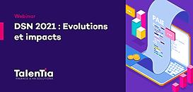 DSN 2021 : Evolutions et impacts