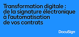 Transformation digitale : de la signature électronique à l'automatisation de vos contrats
