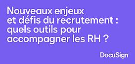 Nouveaux enjeux et défis du recrutement : quels outils pour accompagner les RH ?