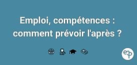 Emploi, compétences :   comment prévoir l'après ?