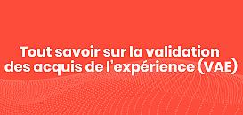 Tout savoir sur la validation des acquis de l'expérience (VAE)