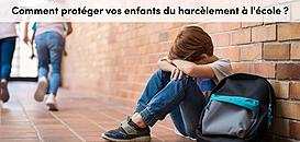 Comment protéger vos enfants du harcèlement à l'école ?