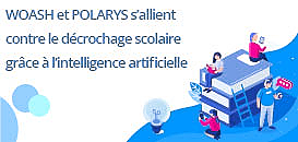 Témoignage Data Science  - Woash & Polarys s'allient contre le décrochage scolaire grâce à l'intelligence artificielle
