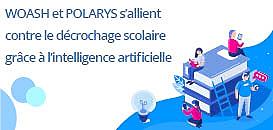 Témoignage Data Science  - Woash & Polarys s'allient contre le décrochage scolaire grâce à l'intelligence artificielle