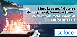 Store Locator, Presence Management, Drive-to-Store... révélez tout votre potentiel business local !