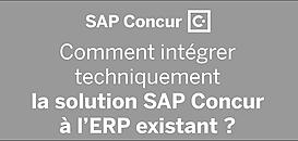Intégration native – comment intégrer techniquement la solution SAP Concur à l' ERP existant ?