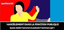 Harcèlement dans la Fonction Publique : Quelle réalité ? Comment le prévenir ? Comment agir ?