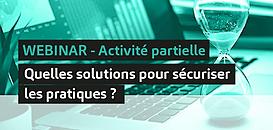 Activité partielle : quelles solutions pour sécuriser les pratiques ?