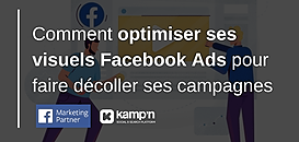 Comment optimiser ses visuels Facebook Ads pour faire décoller ses campagnes 🔥