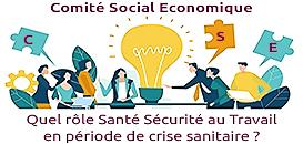 CSE : Quel rôle Santé et Sécurité au Travail en période de crise sanitaire ?