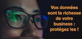 Vos données sont la richesse de votre business : Protégez-les!
