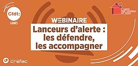 Lanceurs d'alerte : les défendre, les accompagner · Webinaire CFDT Cadres/Crefac
