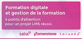 Gestion de la formation digitale : 5 clés pour réussir votre projet LMS !