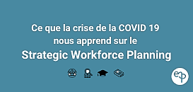 Ce que le COVID 19 nous apprend sur le Strategic Workforce Planning