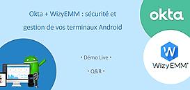 Okta + WizyEMM : sécurité et gestion de vos terminaux Android