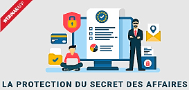 La protection du secret des affaires : une mise en conformité nécessaire