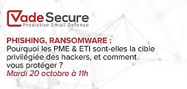 Phishing, Ransomware : pourquoi les PME & ETI sont-elles la cible privilégiée des hackers, et comment vous protéger ?
