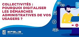 Collectivités : pourquoi digitaliser les démarches administratives de vos usagers ?