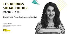Les webinars Social Builder - Mobilisez l'intelligence collective