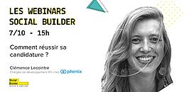Les webinars Social Builder - Comment réussir sa candidature ?