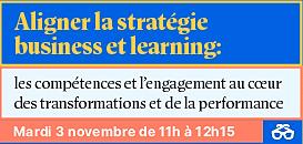 Aligner la stratégie business et learning : les compétences au cœur des transformations et de la performance