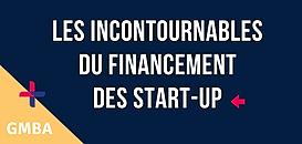 Les incontournables du financement des start-up